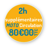 2 heures supplémentaires CIRCULATION MOTO